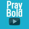 Pray Bold