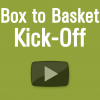 Box to Basket Kick Off