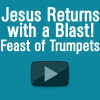 Jesus Returns with a Blast:...