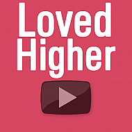 Loved Higher