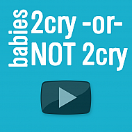 babies 2 cry or not 2 cry