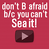 don't B afraid b/c you...