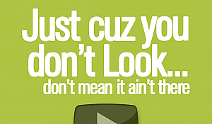 just cuz you don't look ...