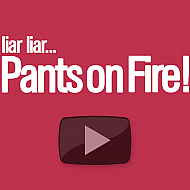 liar liar… Pants on Fire...