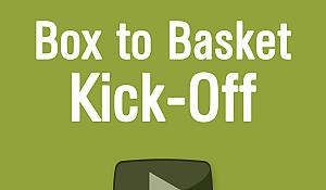Box to Basket Kick Off